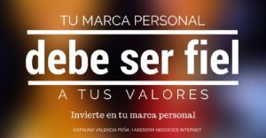 Tu Marca personal debe ser fiel a tus valores: Invierte en tu marca personal.