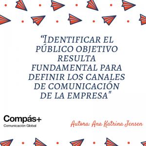 identificar el publico objetivo resulta fundamental para definir los canales de comunicacion de la empresa.